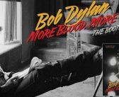 """""""More Blood, More Tracks"""", l'ultimo capitolo inedito di Bob Dylan"""