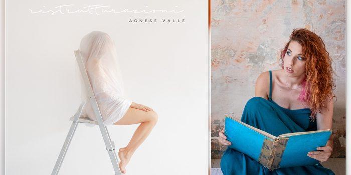 """""""Ristrutturazioni"""", il nuovo album di Agnese Valle"""